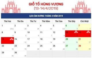 Lịch nghỉ Giỗ tổ Hùng Vương, 30/4 và 01/5 năm 2019
