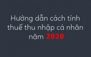 Hướng dẫn cách tính thuế thu nhập cá nhân năm 2020